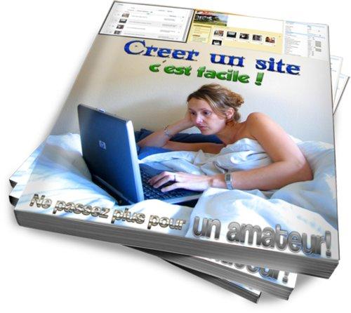 Livre Créer un site, c'est facile ! Création de site web pas à pas pour débutant avec Joomla! pdf