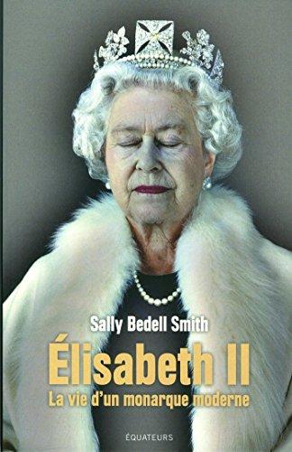 La Reine Elisabeth II par Sally bedell Smith