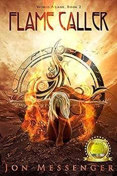 Flame Caller (World Aflame Book 2) (English Edition) von [Messenger, Jon]