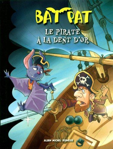 Bat Pat (3) : Le Pirate à la dent d'or