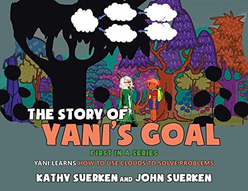 The Story of Yani's Goal: Yani Learns How to Use Clouds to Solve Problems