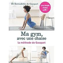 Ma gym, avec une chaise : La méthode de Gasquet - Une simple chaise suffit !