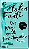 Der Weg nach Los Angeles: Roman von John Fante