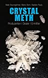 Crystal Meth: Produzenten, Dealer, Ermittler (Politik & Zeitgeschichte) (German Edition)