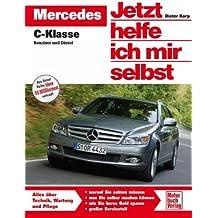 Mercedes C-Klasse  Benziner und Diesel (Jetzt helfe ich mir selbst)