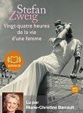 Vingt-quatre heures de la vie d'une femme - Livre audio 1CD MP3 - 296 Mo