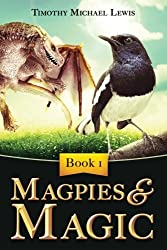 Magpies and Magic: Volume 1