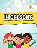 Scarica Libro In Crescita Libri Per Bambini 10 12 Anni Vol 3 Addizione E Sottrazione (PDF,EPUB,MOBI) Online Italiano Gratis
