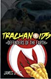 Trachanoids Defenders of the Earth (English Edition)