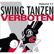 Swing Tanzen Verboten - Unerwünschte Musik 1929 - 1945