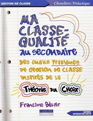 Ma classe-qualité au secondaire : Des outils pratiques de gestion de classe inspirés de la théorie du choix