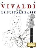 Vivaldi pour le Guitare Basse: 10 pièces faciles pour le Guitare Basse débutant livre