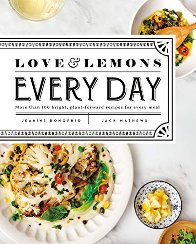 Love and Lemons Every Day: More than 100 Bright, Plant-Forward Recipes for Every Meal (English Edition)