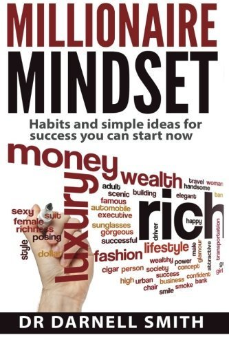 Millionaire Mindset: HABITS AND SIMPLE IDEAS FOR SUCCESS YOU CAN START NOW by Dr Darnell smith (2015-12-17)