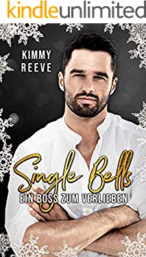 Single Bells: Ein Boss zum Verlieben