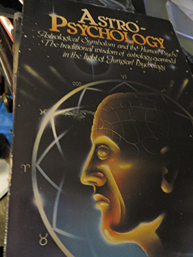 Astro-psychology: Astrological symbolism and the human psyche