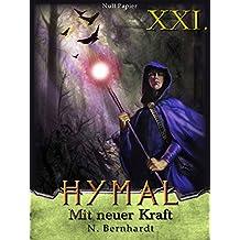 Der Hexer von Hymal, Buch XXI: Mit neuer Kraft: Fantasy Made in Germany