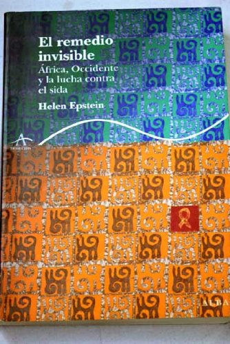 El remedio invisible: África, Occidente y la lucha contra el sida