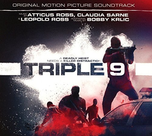 Triple 9 (O.S.T.) by Claudia Sarne & Leopold Ross Atticus Ross