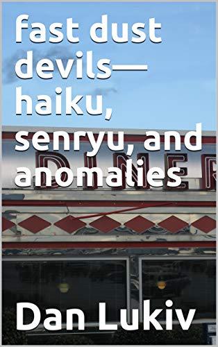 fast dust devils—haiku, senryu, and anomalies (English Edition)