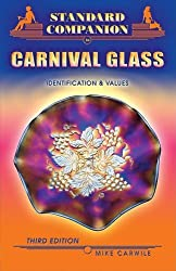 Standard Companion to Carnival Glass (Standard Companion to Carnival Glass: Identification & Values) by Mike Carwile (2007-02-15)