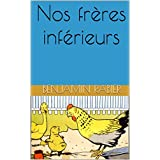Nos frères inférieurs (French Edition)