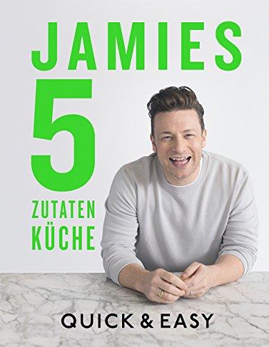 Preisvergleich Produktbild Jamies 5-Zutaten-Küche: Quick & Easy