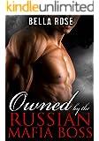 Owned by the Russian Mafia Boss: A Dark Mob Romance