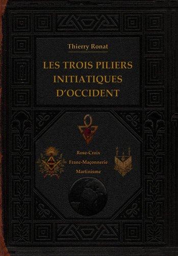 Les trois piliers initiatiques d'Occident par Thierry Ronat