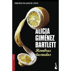 Hombres desnudos (Novela y Relatos) Premio Planeta 2015