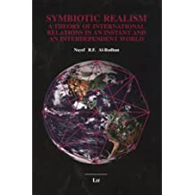 Symbiotic Realism: A Theory of International Relations in an Instant and an Interdependent World