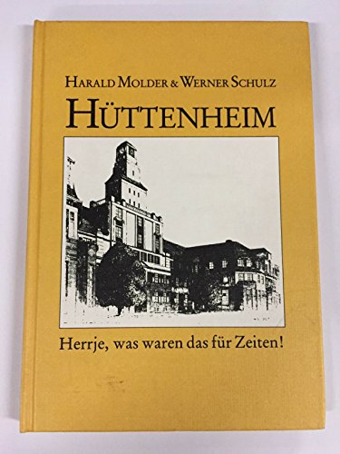 Hüttenheim Band 2. Herrje, was waren das für Zeiten!