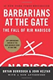 'Barbarians at the Gate: The Fall of RJR Nabisco' von Bryan Burrough