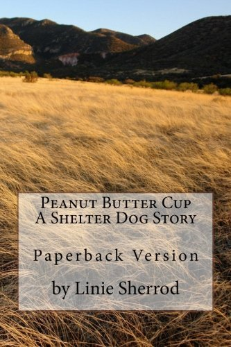Peanut Butter Cup-A Shelter Dog Story-Paperback by Linie Sherrod (2014-11-24)