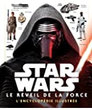 Star Wars 7 LE REVEIL DE LA FORCE L'ENCYCLOPEDIE ILLUSTREE