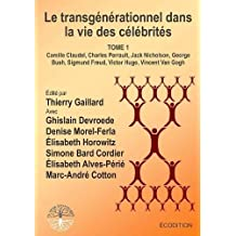 Le Transgenerationnel Dans La Vie Des Celebrites - Tome 1