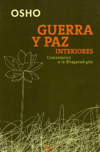 Guerra Y Paz Interiores / Inner war and Peace: Comentarios a La Bhagavad-gita / Timeless Solutions to Conflict from the Bhagavad Gita