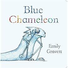 Blue Chameleon by Emily Gravett (2013-06-06)