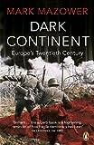 Dark Continent: Europe's Twentieth Century