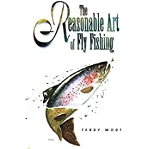 Reasonable Art of Fly Fishing by Terry Mort (1998-02-01)