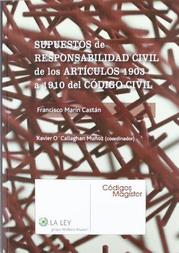 Supuestos de responsabilidad civil de los artículos 1903 a 1910 del Código Civil (Códigos Magíster)