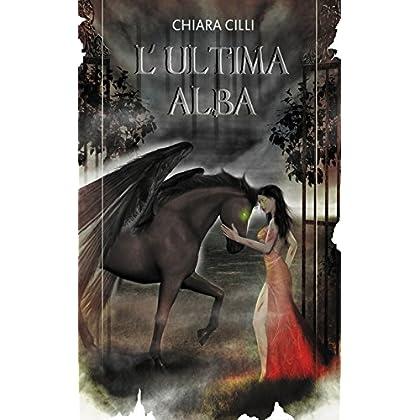 L'ultima Alba (La Guerra Degli Dei #2)