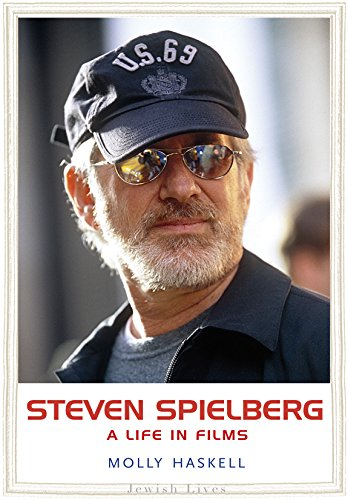 Steven Spielberg: A Life in Films (Jewish Lives) (English Edition) por Molly Haskell
