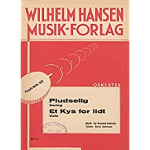 Pludselig & Et Kys for Lidt: For Voice and Orchestra