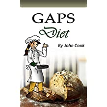 GAPS Diet: Cookbook and Guide to Heal Your Gut (English Edition)