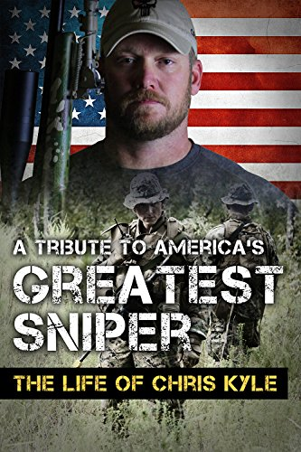 's Greatest Sniper: The Life of Chris Kyle (English Edition) ()