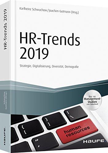 HR-Trends 2019 - inklusive Arbeitshilfen online: Strategie, Digitalisierung, Diversität, Demografie (Haufe Fachbuch)