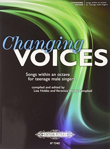 Changing Voices: Songs im Umfang einer Oktave für junge Sänger im Stimmbruch