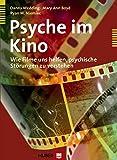 Psyche im Kino: Wie Filme uns helfen, psychische Störungen zu verstehen - Danny Wedding, Mary A Boyd, Ryan M Niemiec