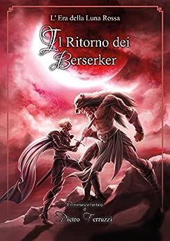 Il Ritorno dei Berserker di [Ferruzzi, Pietro]